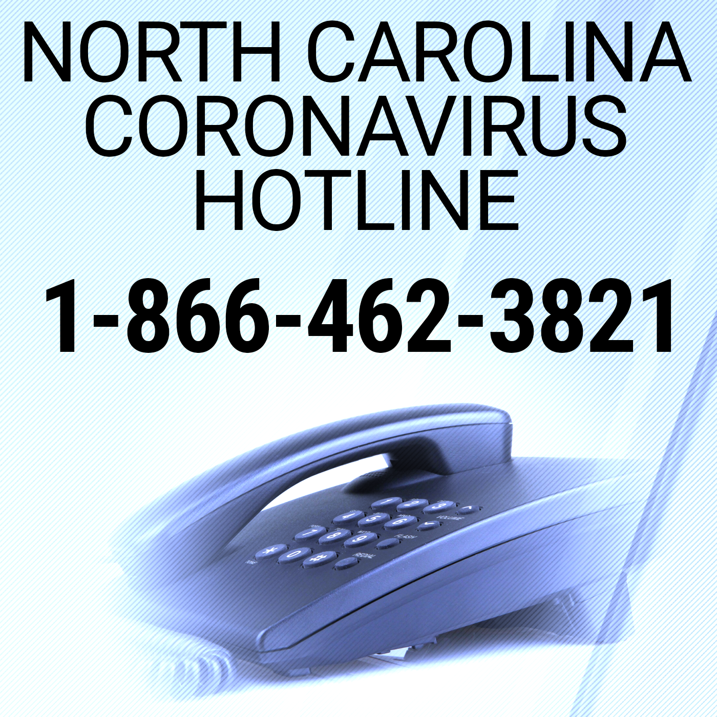 North Carolina Coronavirus Hotline: 1-866-462-3821