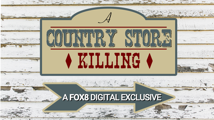 A Country Store Killing: A FOX8 Digital Exclusive